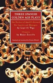 Three Spanish Golden Age Plays by Gwynne Edwards