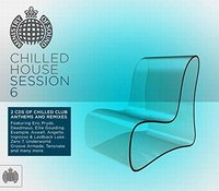 Chilled House Session 6 (2CD) by Ministry Of Sound image