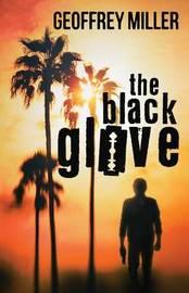 The Black Glove by Geoffrey Miller