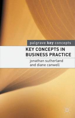 Key Concepts in Business Practice by Jonathan Sutherland