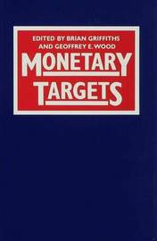 Monetary Targets by Brian Griffiths