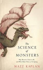 The Science of Monsters by Matt Kaplan