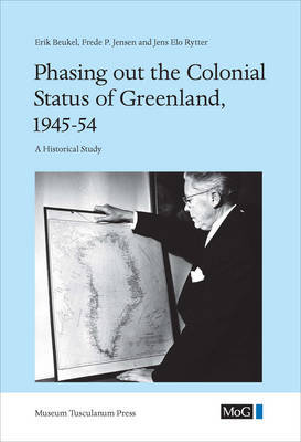 Phasing out the Colonial Status of Greenland, 1945-54