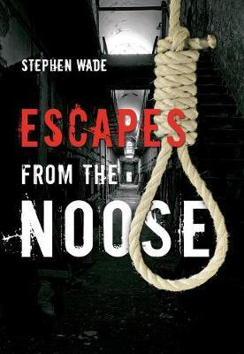 Escapes from the Noose by Stephen Wade image