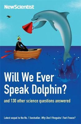 """Will We Ever Speak Dolphin? by """"New Scientist"""""""
