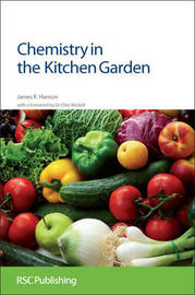 Chemistry in the Kitchen Garden by James R. Hanson