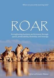 Roar by Chris Lavictoire Mahai