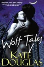 Wolf Tales V by Kate Douglas