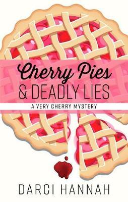 Cherry Pies & Deadly Lies by Darci Hannah image