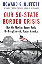 Our 50-State Border Crisis by Howard G Buffett