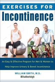 Exercises For Incontinence by William Smith