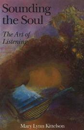 Sounding the Soul by Mary Lynn Kittelson image