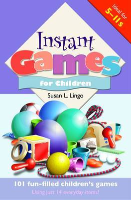 Instant Games for Children: 101 Fun-filled Children's Games by Susan L Lingo image