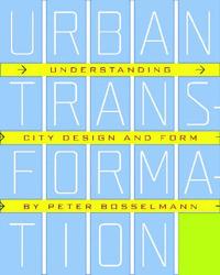 Urban Transformation by Peter Bosselmann image