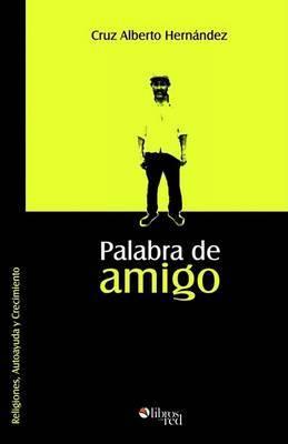 Palabra De Amigo by Cruz Alberto Hernandez image