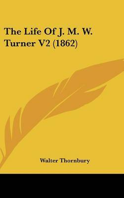 The Life Of J. M. W. Turner V2 (1862) by Walter Thornbury image