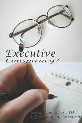 Executive Conspiracy? by James Thomas image