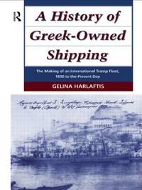 A History of Greek-Owned Shipping by Gelina Harlaftis image