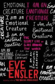 I am an Emotional Creature: The Secret Life of Girls Around the World by Eve Ensler image