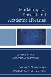 Marketing for Special and Academic Libraries by Valerie Gordon