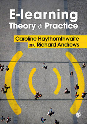 E-learning Theory and Practice by Caroline Haythornthwaite