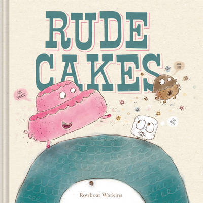 Rude Cakes by Rowboat Watkins image