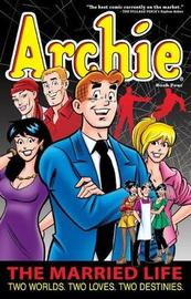Archie: The Married Life Book 4 by Paul Kupperberg