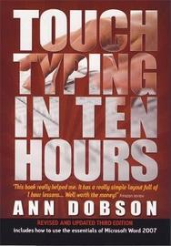 Touch Typing In Ten Hours, 3rd Edition by Ann Dobson