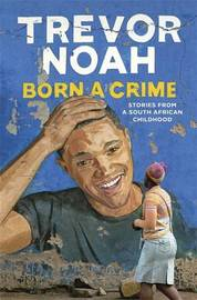 Born A Crime by Trevor Noah image