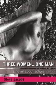 Three Women... One Man by Steve Jacobs