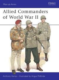 Allied Commanders of World War II by Anthony Kemp image