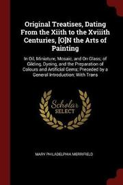 Original Treatises, Dating from the Xiith to the Xviiith Centuries, [O]n the Arts of Painting by Mary Philadelphia Merrifield image