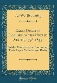 Early Quarter Dollars of the United States, 1796-1835 by A W Browning image