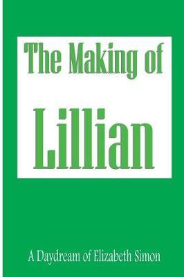 The Making of Lillian by Elizabeth Simon image