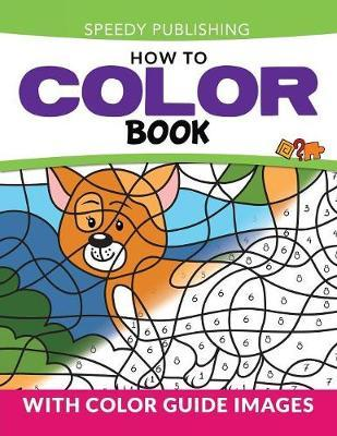 How To Color Book Speedy Publishing Llc Book In Stock Buy Now