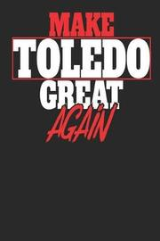 Make Toledo Great Again by Maximus Designs image