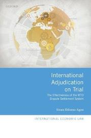 International Adjudication on Trial by Sivan Shlomo Agon