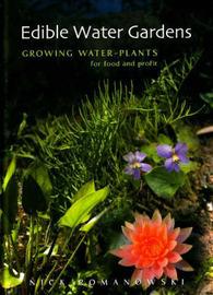 Edible Water Gardens by Nick Romanowski