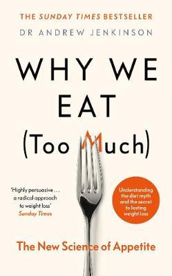 Why We Eat (Too Much) by Andrew Jenkinson