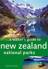 A Visitor's Guide to New Zealand National Parks by Kathy Ombler image