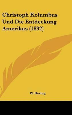 Christoph Kolumbus Und Die Entdeckung Amerikas (1892) by W Hering image