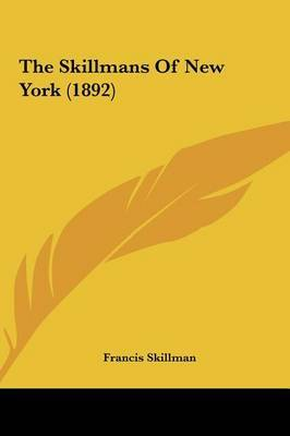 The Skillmans of New York (1892) by Francis Skillman image