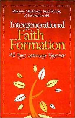 Intergenerational Faith Formation by Mariette Martineau