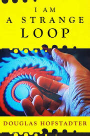 I am a Strange Loop by Douglas R Hofstadter image