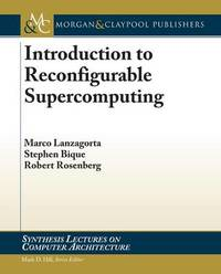 Introduction to Reconfigurable Supercomputing by Marco Lanzagorta image
