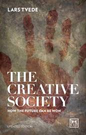 Creative Society: How the Future Can be Won by Lars Tvede