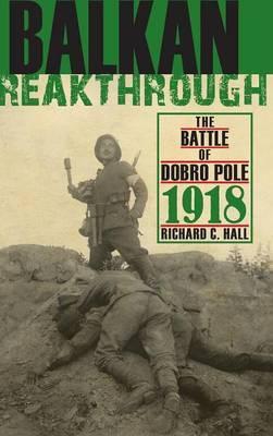 Balkan Breakthrough by Richard C. Hall