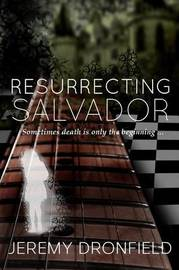 Resurrecting Salvador by Jeremy Dronfield