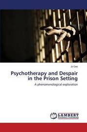Psychotherapy and Despair in the Prison Setting by Gee Jo