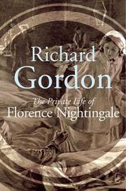 The Private Life Of Florence Nightingale by Richard Gordon image
